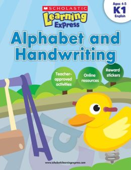 Scholastic Learning Express: Alphabet and Handwriting