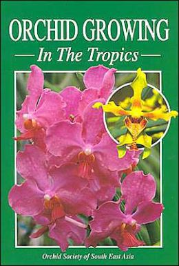 Orchid Growing: In The Tropics