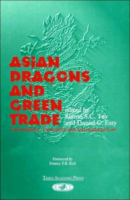 Asian Dragons and the Green Trade: Environment, Economics and International Law
