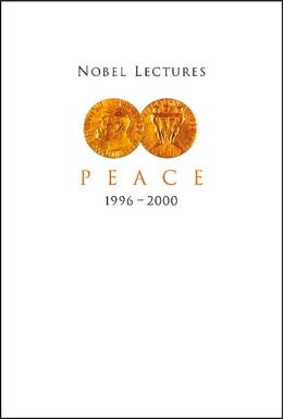 Nobel Lectures in Peace, Volume 7 (1996-2000)