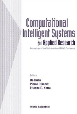 Computational Intelligent Systems for Applied Research, Proceedings of the 5th International Flins Conference (Flins 2002)