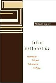 Doing Mathematics: Convention, Subject, Calculationnalogy