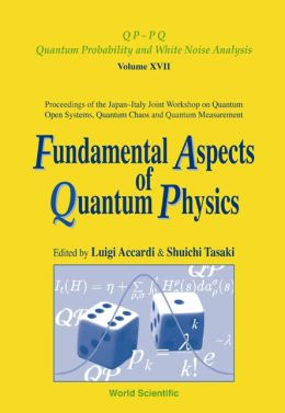 Fundamental Aspects of Quantum Physics, Proceedings of the Japan-Italy Joint Workshop on Quantum Open Systems, Quantum Chaos and Quantum Measurement