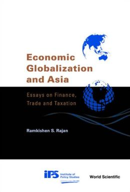 Economic Globalization and Asia: Essays on Finance, Trade and Taxation