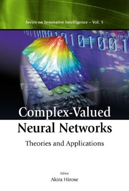 Complex-Valued Neural Networks: Theories and Applications