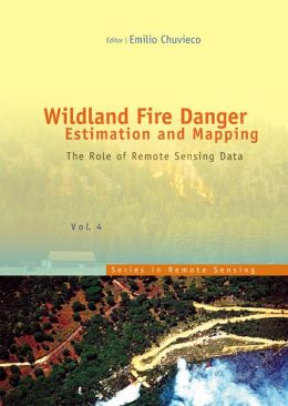 Wildland Fire Danger Estimation and Mapping: The Role of Remote Sensing Data