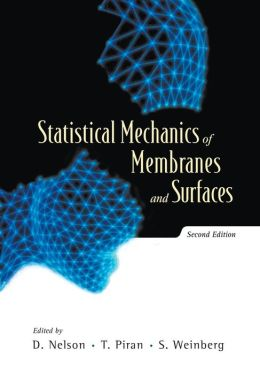 Statistical Mechanics of Membranes and Surfaces: 2nd Edition