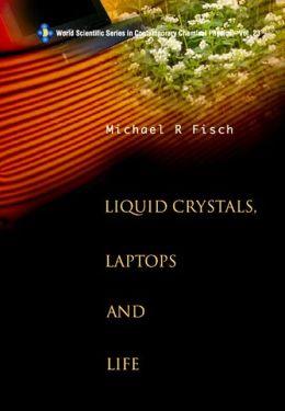 Liquid Crystals, Laptops and Life