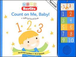 Baby Berlitz Count on Me, Baby! Talking Board Book (Baby Berlitz Talking Boardbooks Series)