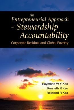 Entrepreneurial Approach to Stewardship Accountabilityn: Corporate Residual and Global Poverty