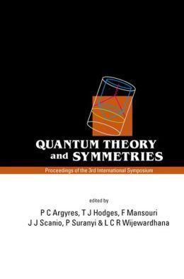 Quantum Theory and Symmetries, Proceedings of the 3rd International Symposium