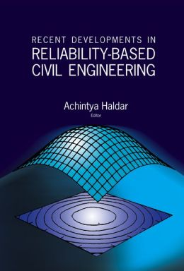 Recent Developments in Reliability-Based Civil Engineering
