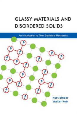 Glassy Materials and Disordered Solids: An Introduction to Their Statistical Mechanics