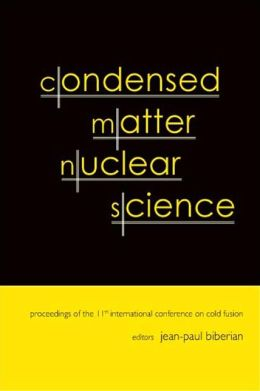 Condensed Matter Nuclear Science: Proceedings of the 11th International Conference on Cold Fusion