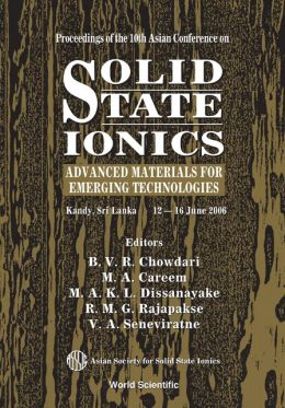 Solid State Ionics: Advanced Materials for Emerging Technologies: Proceedings of the 10th Asian Conference