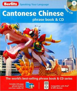 Berlitz Cantonese Chinese Phrase Book [With Phrasebook]