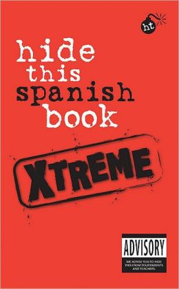 Hide This Book Xtreme Spanish