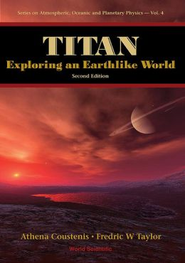 Titan: Exploring an Earthlike World (2nd Edition)
