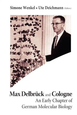 Max Delbruck and Cologne: An Early Chapter of German Molecular Biology