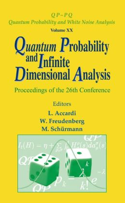 Quantum Probability and Infinite Dimensional Analysis: Proceedings of the 26th Conference
