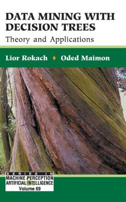 Data Mining with Decision Trees: Theory and Applications
