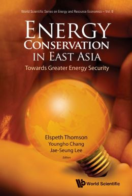 Energy Conservation in East Asia: Towards Greater Energy Security
