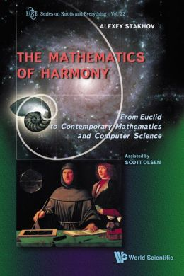 The Mathematics of Harmony: From Euclid to Contemporary Mathematics and Computer Science