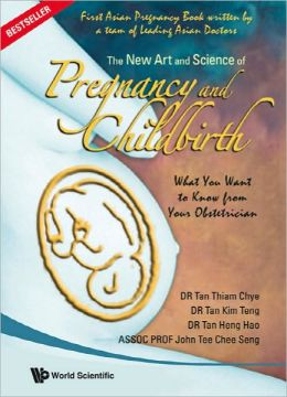 New Art and Science of Pregnancy and Childbirth: What You Want to Know from Your Obstetrician