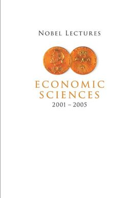 Nobel Lectures in Economic Sciences (2001-2005)
