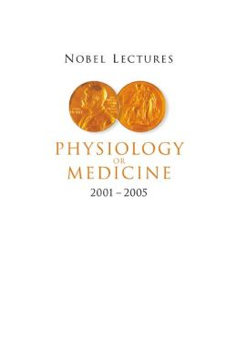 Nobel Lectures in Physiology or Medicine 2001-2005