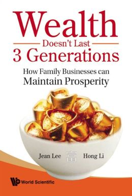 Wealth Doesn't Last 3 Generations: How Family Businesses Can Maintain Prosperity