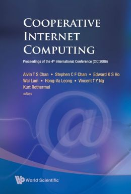 Cooperative Internet Computing: Proceedings of the 4th International Conference (CIC 2006)