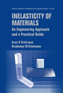 Inelasticity of Materials: An Engineering Approach and a Practical Guide