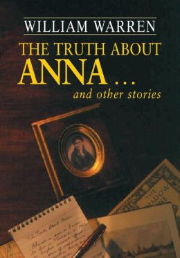 The Truth About Anna: And Other Stories