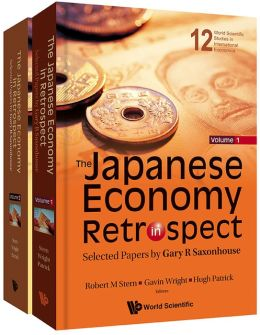 Japanese Economy in Retrospect: Selected Papers by Gary R Saxonhouse (in 2 Volumes)