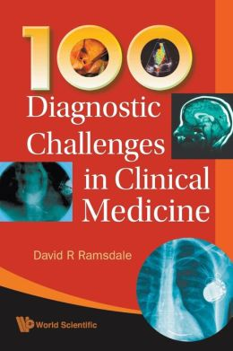100 Diagnostic Challenges in Clinical Medicine