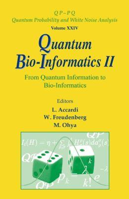 Quantum Bio-Informatics II: From Quantum Information to Bio-Informatics
