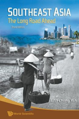Southeast Asia: The Long Road Ahead (3rd Edition)