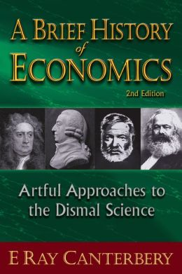 A Brief History of Economics: Artful Approaches to the Dismal Science (2nd Edition)