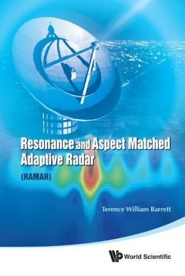 Resonance and Aspect Matched Adaptive Radar (RAMAR)