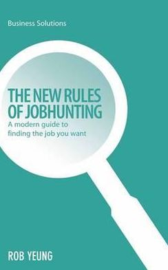 New Rules of Jobhunting: A modern guide to finding the job you want