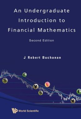 An Undergraduate Introduction to Financial Mathematics