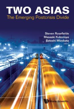 Two Asias : The Emerging Postcrisis Divide