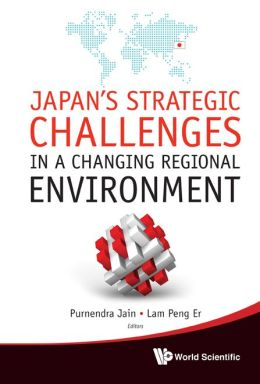 Japan's Strategic Challenges in a Changing Regional Environment