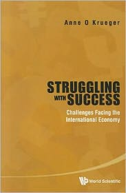 Struggling With Success : Challenges Facing the International Economy
