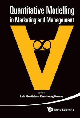 Quantitative Modelling in Marketing and Management