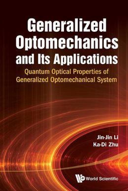 Generalized Optomechanics And Its Applications