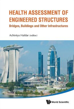 Health Assessment of Engineered Structures: Ridges, Buildings and Other Infrastructures
