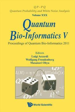 Quantum Bio-Informatics V