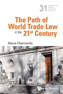 The Path of World Trade Law in the 21'st Century